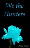 We the Hunters (Hunting Freedom, #2)