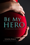 Be My Hero (Forbidden Men, #3)