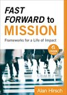 Fast Forward to Mission (Ebook Shorts): Frameworks for a Life of Impact (Shapevine)
