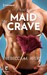 Maid to Crave (Man Maid #2)