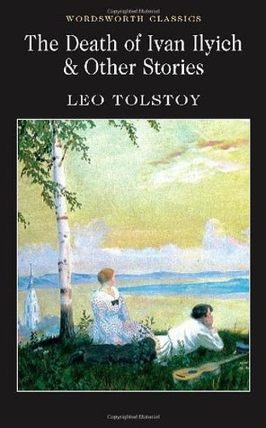 the death of ivan ilych and other stories by leo tolstoy