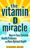 The Vitamin D Miracle by Vincent Miles
