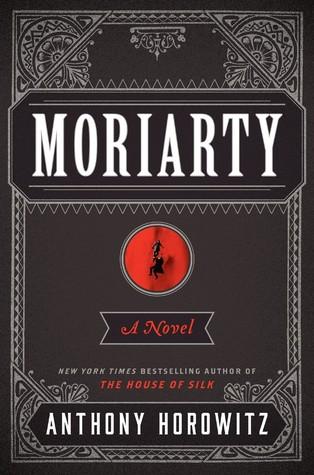 Moriarty (Sherlock Holmes, #2) by Anthony Horowitz