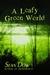 A Leafy Green World by Sean Dow