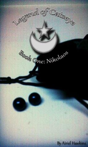 Legend of Catseye: Book 1: Nikolaos