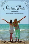 Southern Belles, A Novel about Love, Purpose & Second Chances