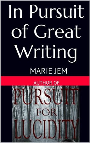 In Pursuit of Great Writing