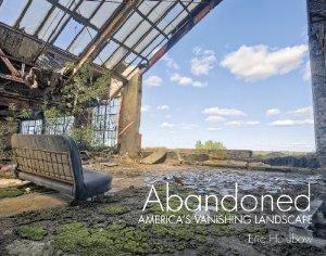 Abandoned: America's Vanishing Landscape