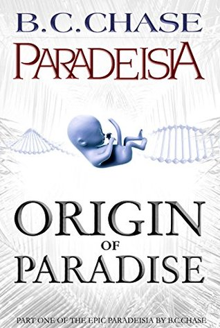 Origin of Paradise (Paradeisia Trilogy, #1) by B.C. Chase