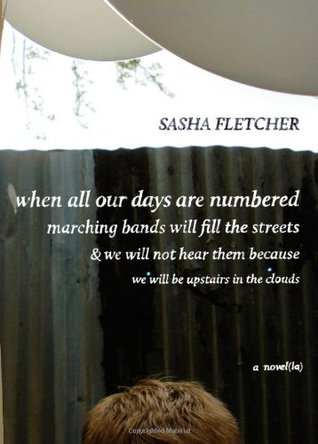 When All Our Days Are Numbered Marching Bands Will Fill the S... by Sasha Fletcher