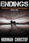 Endings (Parables From The Apocalypse #1)