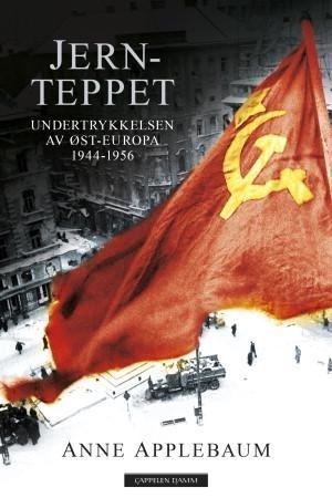 Jernteppet: Undertrykkelsen av Øst-Europa, 1944–1956