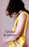 Overspel by Tatiana de Rosnay