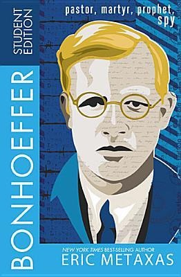 Bonhoeffer Student Edition by Eric Metaxas