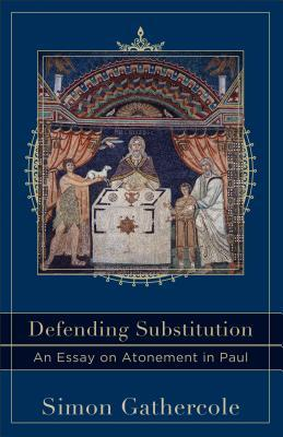 Defending Substitution by Simon J. Gathercole