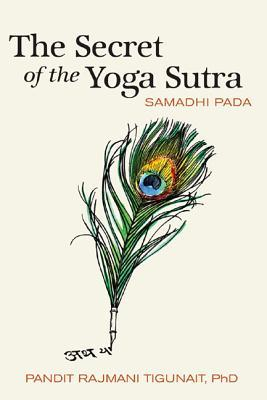 The Secret of the Yoga Sutra: Samadhi Pada