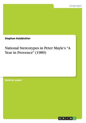 National Stereotypes in Peter Mayle's a Year in Provence (1989)