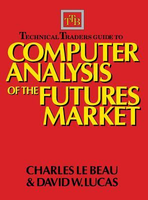 Technical Traders Guide to Computer Analysis of the Futures Markets