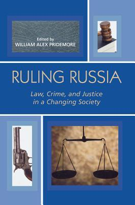 ruling-russia-law-crime-and-justice-in-a-changing-society