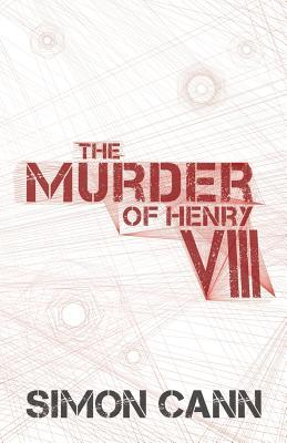 The Murder of Henry VIII (Boniface, #1)