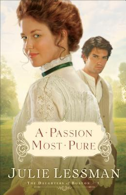 A Passion Most Pure (The Daughters of Boston, #1)