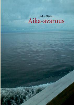 Aika-avaruus: Rannaton virta äärettömässä meressä