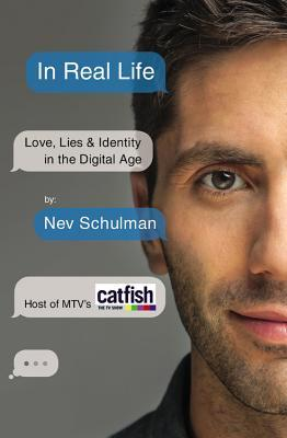 In Real Life: Love, Lies & Identity in the Digital Age