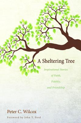 a-sheltering-tree-inspirational-stories-of-faith-fidelity-and-friendship