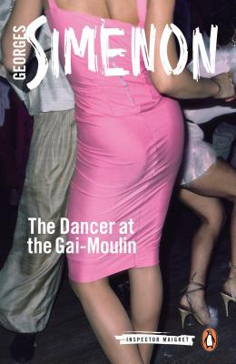The Dancer at the Gai-Moulin (Maigret #10)