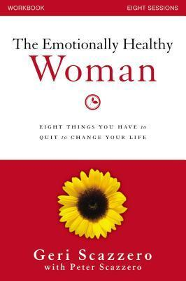 The Emotionally Healthy Woman Workbook: Eight Things You Have to Quit to Change Your Life