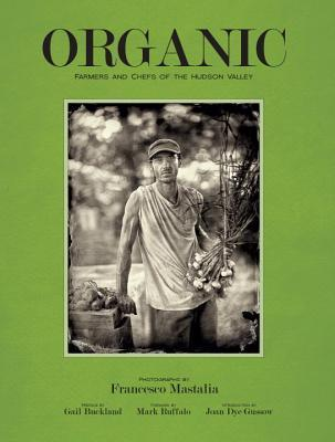 Organic: Farmers & Chefs of the Hudson Valley