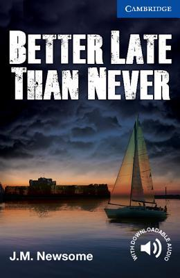 Better Late Than Never (Cambridge English Readers Level 5 Upper-intermediate)