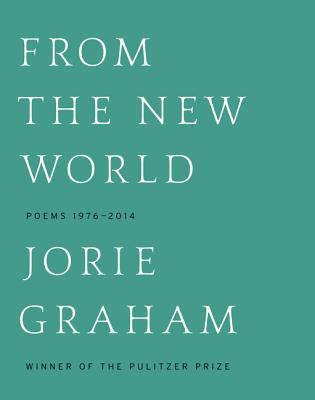 From the New World: Poems 1976-2012