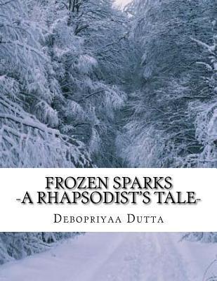 Frozen Sparks: A Rhapsodist's Tale