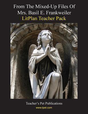 From the Mixed-Up File of Mrs. Basil E. Frankweiler LitPlan Teacher Pack