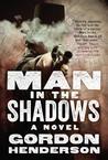 Man In The Shadows: A Novel