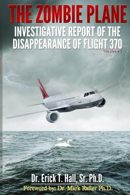 The Zombie Plane: Investigative Report of the Disappearance of Flight MH370