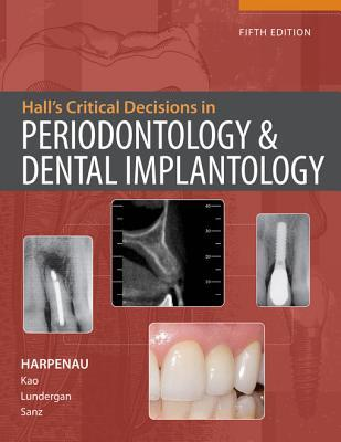 Hall's Critical Decisions in Periodontology and Dental Implantology