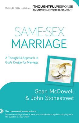 Same-Sex Marriage: A Thoughtful Approach to God's Design for Marriage
