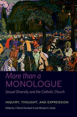 Inquiry, Thought, and Expression (More than a Monologue: Sexual Diversity and the Catholic Church, Volume II)