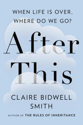 After this when life is over where do we go by claire bidwell smith 22571547 solutioingenieria Images