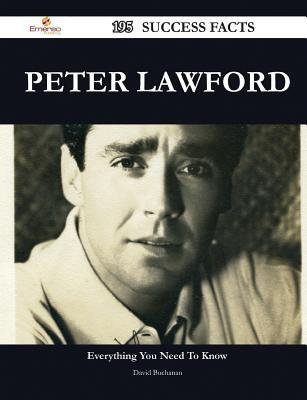 Peter lawford 195 success facts - everything you need to know about peter lawford by David Buchanan