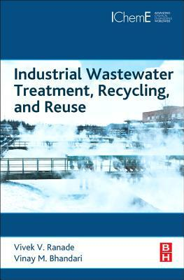 Industrial Wastewater Treatment, Recycling, and Reuse