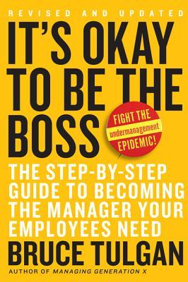 It's Okay to Be the Boss by Bruce Tulgan