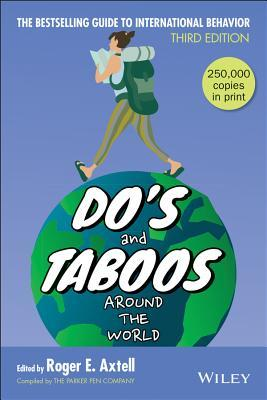 Do's and Taboos Around the World by Roger E. Axtell