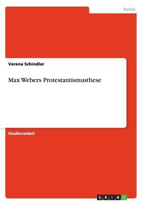 Max Webers Protestantismusthese