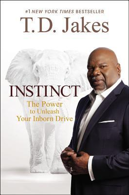 Instinct: Unleashing Your Natural Drive for Ultimate Success