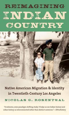 Reimagining Indian Country: Native American Migration and Identity in Twentieth-Century Los Angeles