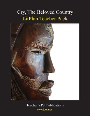 Cry, The Beloved Country LitPlan Teacher Pack (Print Copy)