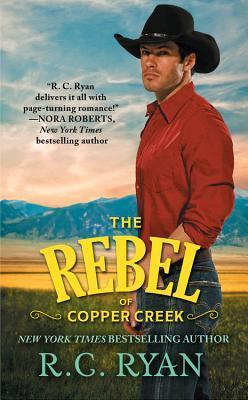The Rebel of Copper Creek (Copper Creek Cowboys, #2)